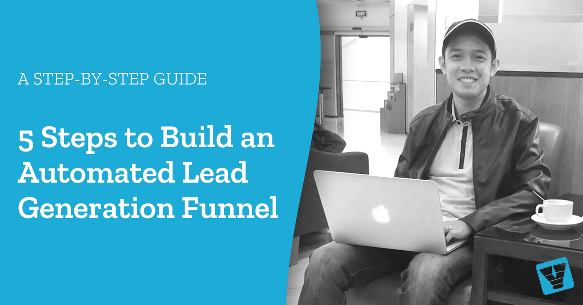 5 steps to build an automated lead generation funnel